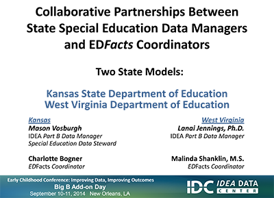 Collaborative Partnerships Between State Special Education Data Managers and EDFacts Coordinators: Two Models-Working Together to Make a Difference