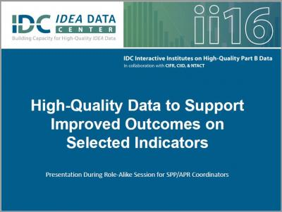 High-Quality Data to Support Improved Outcomes on Selected Indicators