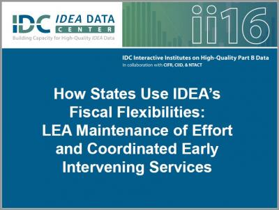 How States Use IDEA's Fiscal Flexibilities: LEA Maintenance of Effort and Coordinated Early Intervening Services